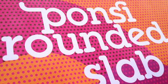 Ponsi Rounded Slab 免费字体下载 - 设计达人网
